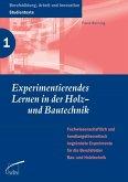 Experimentierendes Lernen in der Holz- und Bautechnik (eBook, PDF)