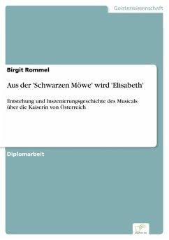 Aus der 'Schwarzen Möwe' wird 'Elisabeth' (eBook, PDF) - Rommel, Birgit