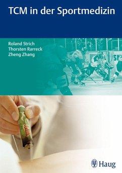 TCM in der Sportmedizin (eBook, PDF) - Rarreck, Thorsten; Strich, Roland; Zhang, Zheng