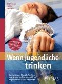 Wenn Jugendliche trinken (eBook, ePUB)