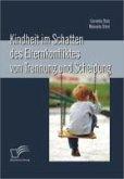 Kindheit im Schatten des Elternkonfliktes von Trennung und Scheidung (eBook, PDF)