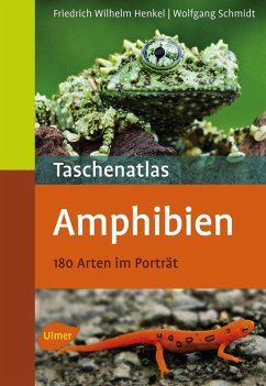 Taschenatlas Amphibien (eBook, PDF) - Henkel, Friedrich Wilhelm; Schmidt, Wolfgang