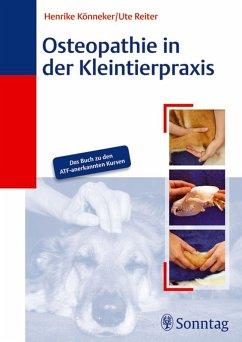Osteopathie in der Kleintierpraxis (eBook, PDF) - Könneker, Henrike; Reiter, Ute