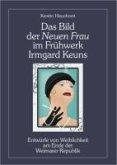 Das Bild der Neuen Frau im Frühwerk Irmgard Keuns (eBook, PDF)