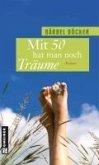 Mit 50 hat man noch Träume (eBook, ePUB)