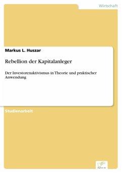 Rebellion der Kapitalanleger (eBook, PDF) - Huszar, Markus L.