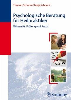 Psychologische Beratung für Heilpraktiker (eBook, PDF) - Schnura, Tanja; Schnura, Thomas