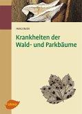 Krankheiten der Wald- und Parkbäume (eBook, ePUB)