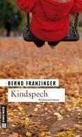 Kindspech / Tannenbergs achter Fall (eBook, ePUB) - Franzinger, Bernd