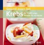 Gesund essen bei Krebs - Ihr Ernährungsberater für zu Hause (eBook, ePUB)
