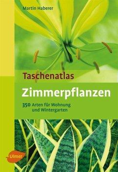 Taschenatlas Zimmerpflanzen (eBook, ePUB) - Haberer, Martin