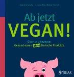 Ab jetzt vegan! (eBook, ePUB)