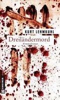 Dreiländermord (eBook, ePUB) - Lehmkuhl, Kurt