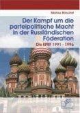 Der Kampf um die parteipolitische Macht in der Russländischen Föderation (eBook, PDF)