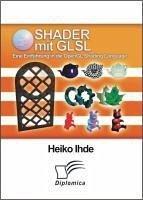 Shader mit GLSL: Eine Einführung in die OpenGL Shading Language (eBook, PDF) - Ihde, Heiko
