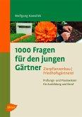 1000 Fragen für den jungen Gärtner. Zierpflanzenbau, Friedhofsgärtnerei (eBook, ePUB)