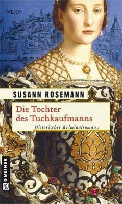 Die Tochter des Tuchkaufmanns (eBook, PDF) - Rosemann, Susann