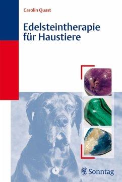 Edelsteintherapie für Haustiere (eBook, PDF) - Quast, Carolin