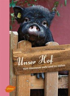 Unser Hof (eBook, PDF) - Reiner, Gerald; Reiner, Christine