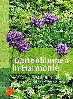 Gartenblumen in Harmonie (eBook, PDF) - Berger, Frank Michael von