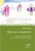 Eltern sein - wie geht das? (eBook, PDF)