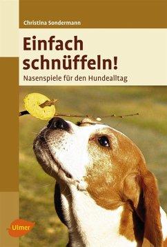 Einfach schnüffeln! (eBook, PDF) - Sondermann, Christina