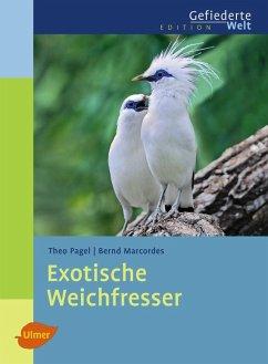 Exotische Weichfresser (eBook, PDF) - Marcordes, Bernd; Pagel, Theo