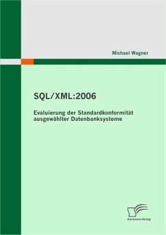 SQL/XML:2006 - Evaluierung der Standardkonformität ausgewählter Datenbanksysteme (eBook, ePUB) - Wagner, Michael
