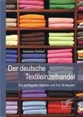 Der deutsche Textileinzelhandel: Die wichtigsten Händler und ihre Strategien (eBook, ePUB)