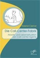 Die Call-Center-Fabrik (eBook, PDF) - Csenar, Roland