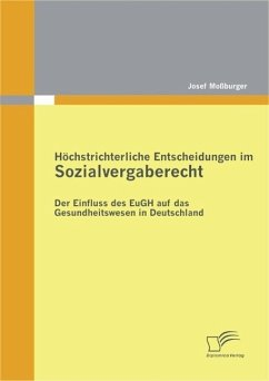 Höchstrichterliche Entscheidungen im Sozialvergaberecht: Der Einfluss des EuGH auf das Gesundheitswesen in Deutschland (eBook, PDF) - Moßburger, Josef