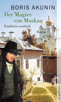 Der Magier von Moskau (eBook, ePUB) - Akunin, Boris