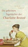 Die geheimen Tagebücher der Charlotte Brontë (eBook, ePUB)