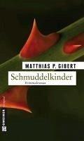 Schmuddelkinder / Kommissar Lenz Bd.6 (eBook, PDF) - Gibert, Matthias P.