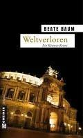 Weltverloren (eBook, PDF) - Baum, Beate