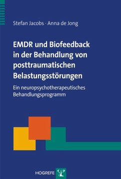 EMDR und Biofeedback in der Behandlung von posttraumatischen Belastungsstörungen (eBook, PDF) - Jacobs, Stefan; de Jong, Anna