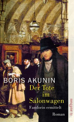 Der Tote im Salonwagen (eBook, ePUB) - Akunin, Boris