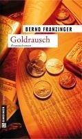Goldrausch / Tannenbergs zweiter Fall (eBook, ePUB) - Franzinger, Bernd
