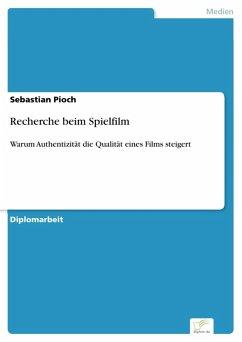 Recherche beim Spielfilm (eBook, PDF) - Pioch, Sebastian