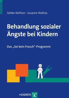 Behandlung sozialer Ängste bei Kindern (eBook, PDF) - Walitza, Siebke Melfsen/Susanne