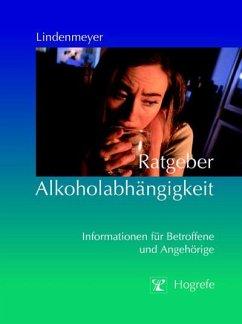Ratgeber Alkoholabhängigkeit (eBook, ePUB) - Lindenmeyer, Johannes