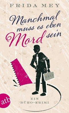 Manchmal muss es eben Mord sein / Elfie Ruhland Bd.1 (eBook, ePUB) - Mey, Frida