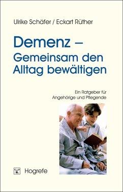 Demenz - Gemeinsam den Alltag bewältigen (eBook, ePUB) - Schäfer, Ulrike; Rüther, Eckart
