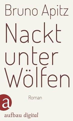 Nackt unter Wölfen (eBook, ePUB) - Apitz, Bruno