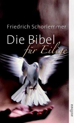 Die Bibel für Eilige (eBook, ePUB) - Schorlemmer, Friedrich