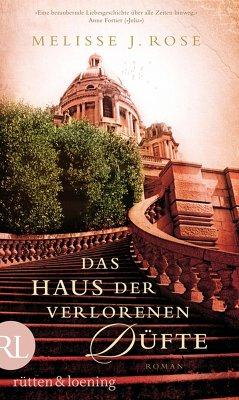 Das Haus der verlorenen Düfte (eBook, ePUB) - Rose, Melisse J.
