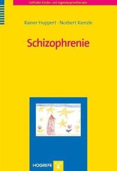 Schizophrenie (eBook, PDF) - Huppert, R.; Kienzle, N.