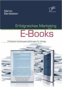 Erfolgreiches Marketing von E-Books (eBook, ePUB) - Bardeleben, Martin