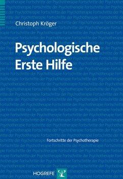 Psychologische Erste Hilfe (eBook, PDF) - Kröger, Christoph