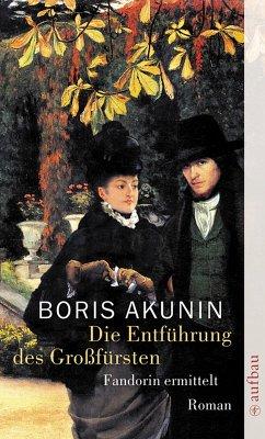 Die Entführung des Großfürsten (eBook, ePUB) - Akunin, Boris